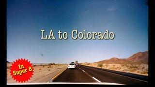 Super 8 Film - Summer '21 Los Angeles to Colorado