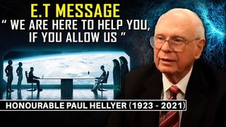 E.T. Message - 'We Are Here To Help You, If You Allow Us'... Paul Hellyer (1923 - 2021)
