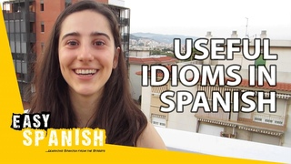 9 Idioms In Spanish You MUST Know! | Easy Spanish