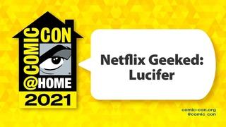 Netflix Geeked: Lucifer   Comic-Con@Home 2021