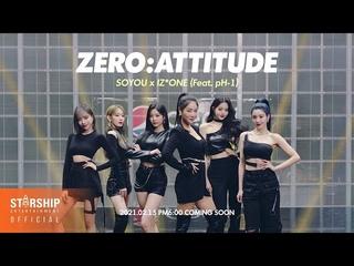 [Teaser] 소유 (SOYOU) X 아이즈원 (IZ*ONE) - ZERO:ATTITUDE ()
