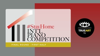 StayHome International Piano Competition Final Round - First Half 2:00 PM - 4:30 PM (CEST)