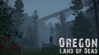 Oregon: Land of Dead