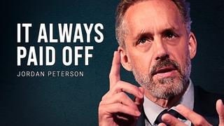 It Always Paid Off   Jordan Peterson's Best Life Advice