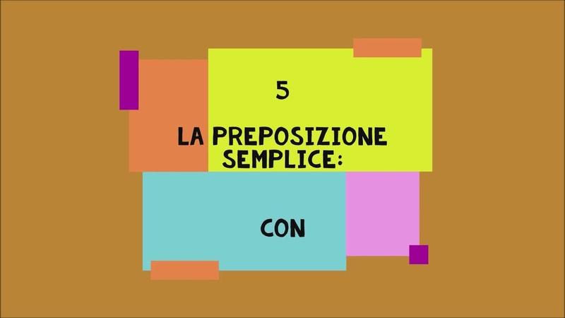 5 CON = PREPOSIZIONE SEMPLICE LEZIONI DI LINGUA ITALIANA PER STRANIERI CON ROBERTO