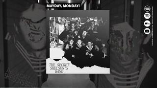 The Secret Shelson's Band - Mayday, Monday!